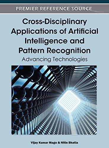 9781613504291: Cross-Disciplinary Applications of Artificial Intelligence and Pattern Recognition: Advancing Technologies