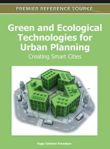 9781613504536: Green and Ecological Technologies for Urban Planning: Creating Smart Cities (Premier Reference Source)