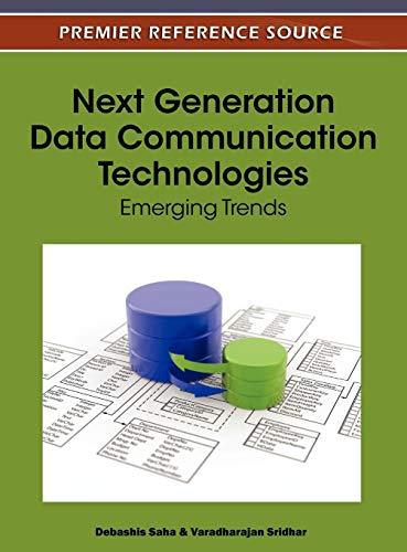 9781613504772: Next Generation Data Communication Technologies: Emerging Trends