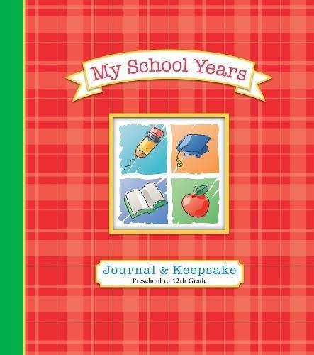 9781613510636: My School Years Journal & Keepsake: Preschool to 12th Grade