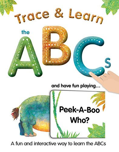 9781613510827: Trace & Learn the ABCs: and Have Fun Playing Peek-A-Boo Who?