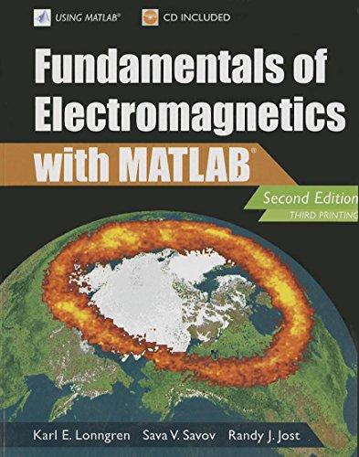 Fundamentals of Electromagnetics with MATLAB (Electromagnetics and: Karl E. Lonngren;