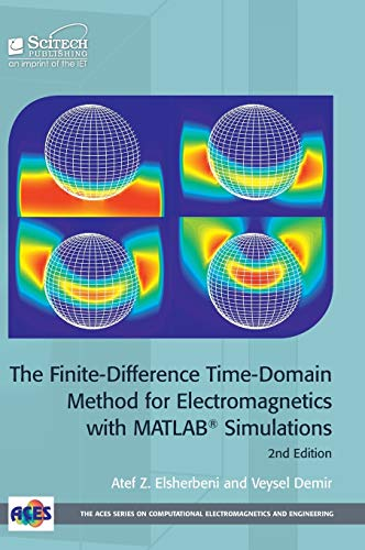 9781613531754: The Finite-Difference Time-Domain Method for Electromagnetics with MATLAB (R) Simulations (Electromagnetics and Radar)