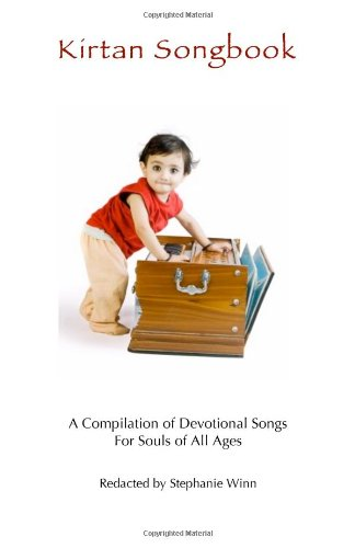 9781613640654: Kirtan Songbook: A Compilation of Devotional Songs for Souls of All Ages