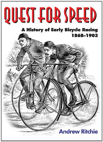 9781613642641: Quest For Speed: A History of Early Bicycle Racing 1868-1903
