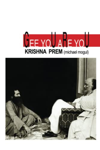 Gee You Are You: Krishna Prem Michael