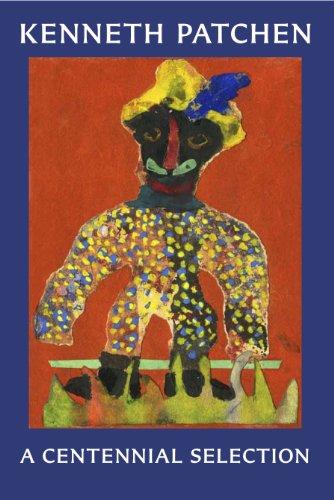 9781613644539: Kenneth Patchen: A Centennial Selection