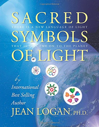 9781613645819: Sacred Symbols of Light: There Is a New Language of Light That Is to Come on to the Planet