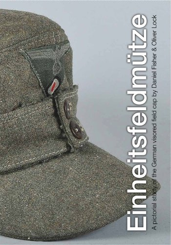 9781613648001: Einheitsfeldmütze - A pictorial Study of German visored Field-Cap
