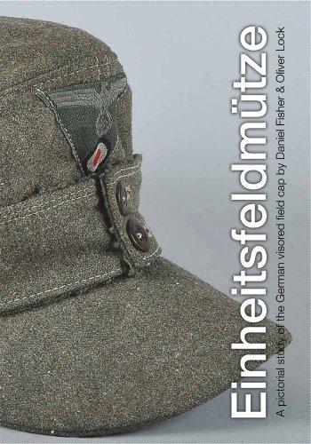 9781613648001: Eineitsfeldmütze : A Pictorial Study of the German Visored Field Cap