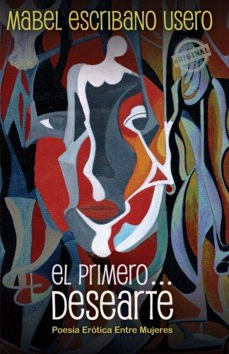 9781613700204: El primero... Desearte: Poesía erótica entre mujeres