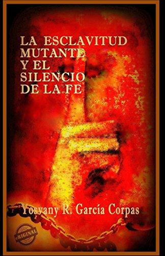 9781613700327: La esclavitud mutante y el silencio de la fe