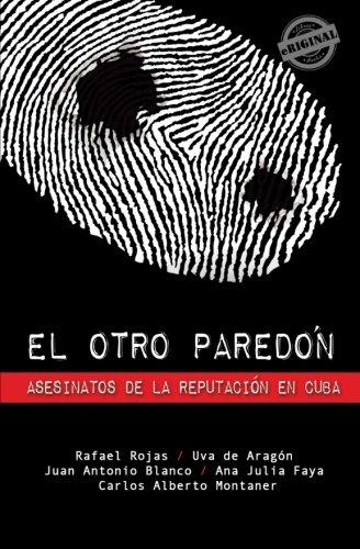 9781613709979: El otro paredón: Asesinatos de la reputación en Cuba