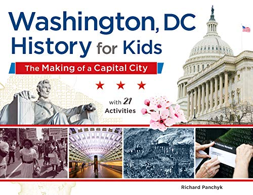 9781613730065: Washington, DC, History for Kids: The Making of a Capital City, with 21 Activities (For Kids series)
