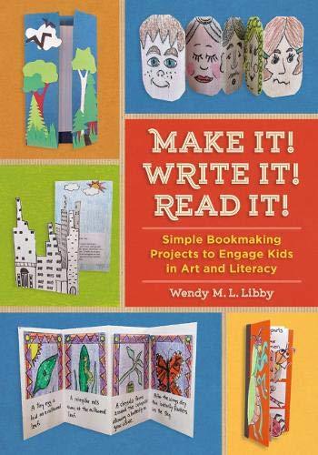 Make It! Write It! Read It!: Wendy M. L. Libby