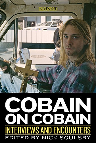 9781613730942: Cobain on Cobain: Interviews and Encounters (Musicians in Their Own Words)