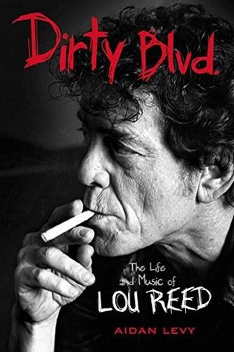 9781613731062: Dirty Blvd.: The Life and Music of Lou Reed