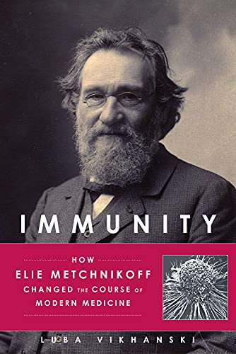 9781613731109: Immunity: How Elie Metchnikoff Changed the Course of Modern Medicine