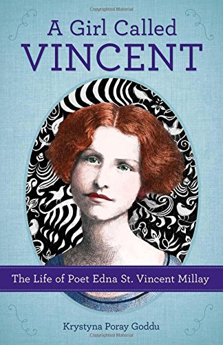 9781613731727: A Girl Called Vincent: The Life of Poet Edna St. Vincent Millay