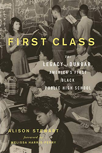 9781613731765: First Class: The Legacy of Dunbar, America's First Black Public High School