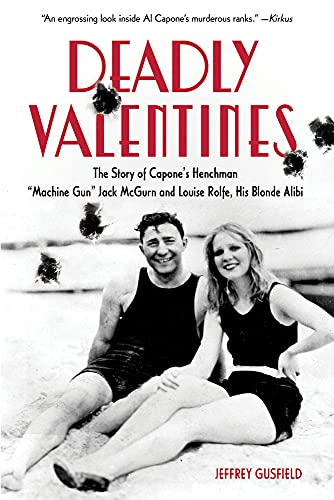 9781613733752: Deadly Valentines: The Story of Capone's Henchman