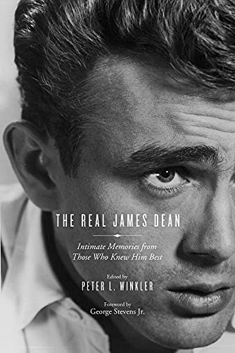 9781613734728: The Real James Dean: Intimate Memories from Those Who Knew Him Best