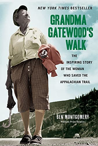 9781613734995: Grandma Gatewood's Walk: The Inspiring Story of the Woman Who Saved the Appalachian Trail