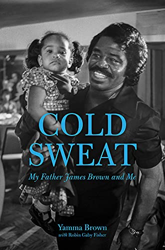 9781613735442: Cold Sweat: My Father James Brown and Me