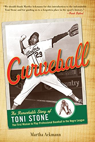 9781613736562: Curveball: The Remarkable Story of Toni Stone, the First Woman to Play Professional Baseball in the Negro League