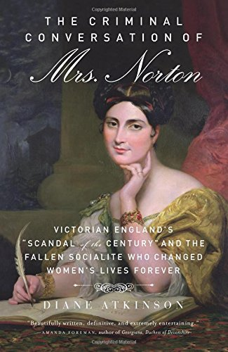 9781613736685: The Criminal Conversation of Mrs. Norton: Victorian England's