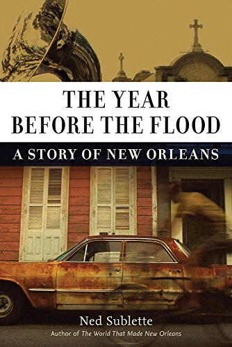 9781613736746: The Year Before the Flood: A Story of New Orleans