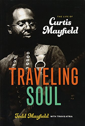 9781613736791: Traveling Soul: The Life of Curtis Mayfield