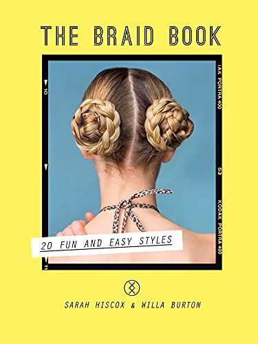 9781613737200: The Braid Book: 20 Fun and Easy Styles