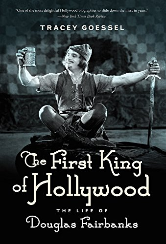 9781613738948: The First King of Hollywood: The Life of Douglas Fairbanks