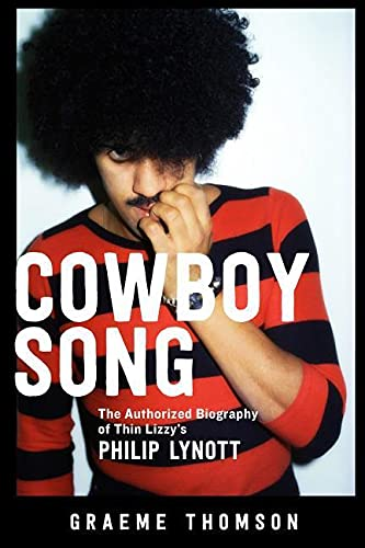 9781613739198: Cowboy Song: The Authorized Biography of Thin Lizzy's Philip Lynott