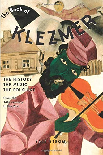 9781613740637: The Book of Klezmer: The History, the Music, the Folklore
