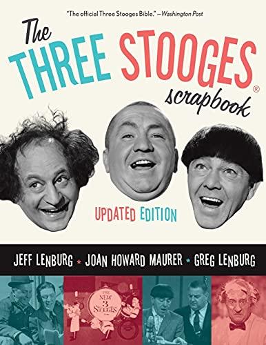 The Three Stooges Scrapbook, Updated Edition: Lenburg, Jeff; Maurer, Joan Howard; Lenburg, Greg