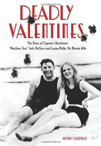 9781613740927: Deadly Valentines: The Story of Capone's Henchman
