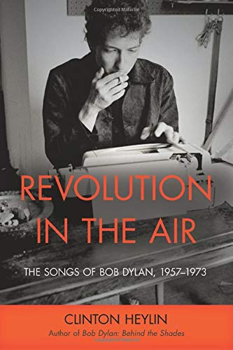9781613743362: Revolution in the Air: The Songs of Bob Dylan, 1957–1973