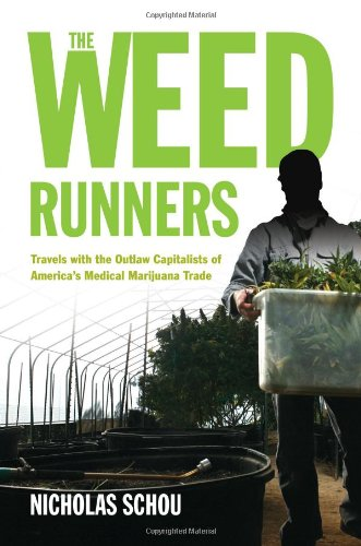 9781613744109: The Weed Runners: Travels with the Outlaw Capitalists of America's Medical Marijuana Trade
