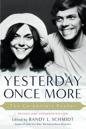 Yesterday Once More: The Carpenters Reader (Paperback): Randy L. Schmidt