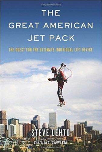 9781613744307: The Great American Jet Pack: The Quest for the Ultimate Individual Lift Device