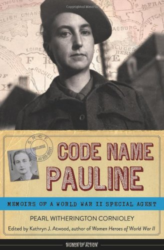 Code Name Pauline Memoirs of a World War II Special Agent