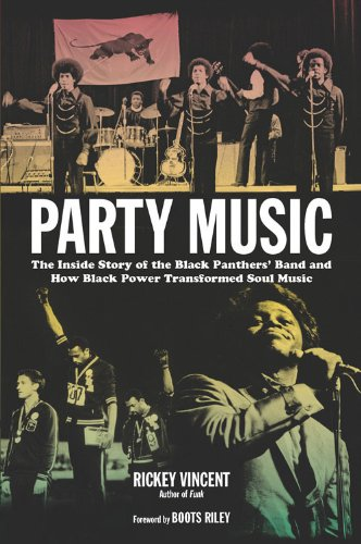 9781613744925: Party Music: The Inside Story of the Black Panthers' Band and How Black Power Transformed Soul Music