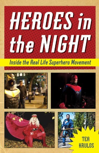 Heroes in the Night, Inside the Real Life Superhero Movement