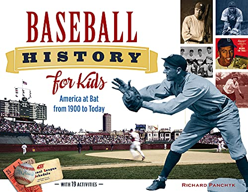 9781613747797: Baseball History for Kids: America at Bat from 1900 to Today, with 19 Activities (For Kids series)
