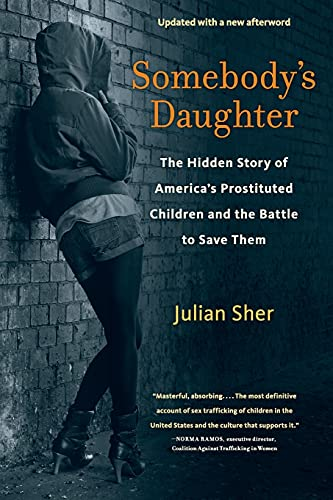 9781613748084: Somebody's Daughter: The Hidden Story of America's Prostituted Children and the Battle to Save Them