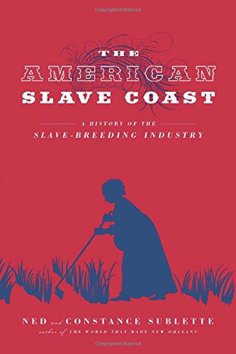 9781613748206: The American Slave Coast: A History of the Slave-Breeding Industry