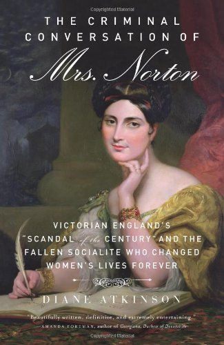 9781613748800: The Criminal Conversation of Mrs. Norton: Victorian England's