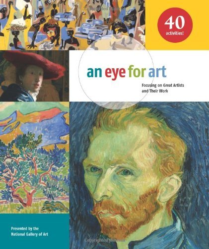 9781613748985: An Eye for Art: Focusing on Great Artists and Their Work